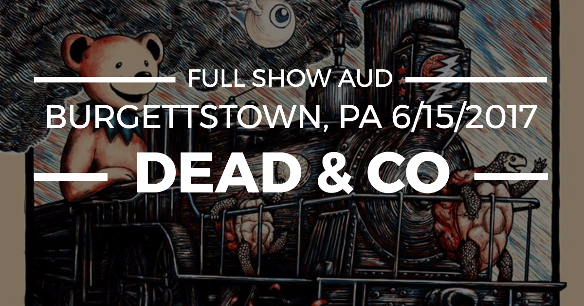 listen to dead and company rock burgettstown 6 15 2017 full show aud jam buzz. Black Bedroom Furniture Sets. Home Design Ideas