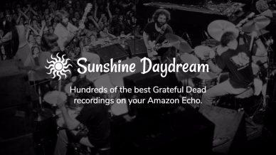 Stream Grateful Dead Recordings to Amazon Echo – Sunshine Daydream Alexa Skill