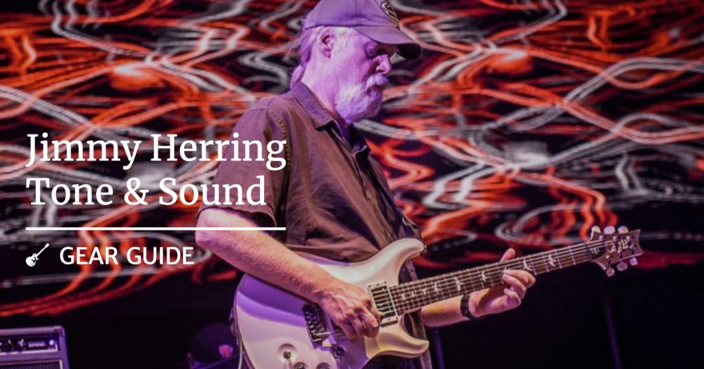 Jimmy Herring's Tone and Sound – Guitar Gear Guide - Jam Buzz on